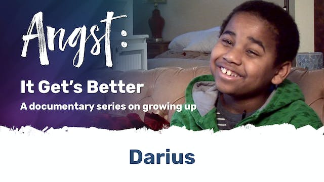Angst: It Gets Better - Darius