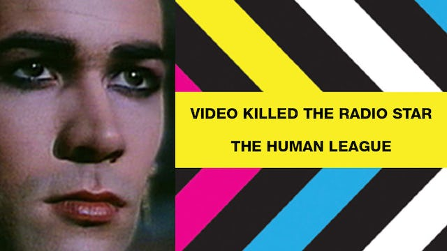 Video Killed The Radio Star - The Human League