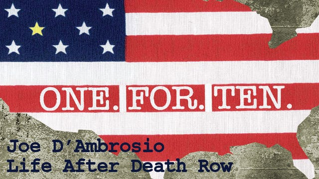 One For Ten - Joe D'Ambrosio: Life After Death Row