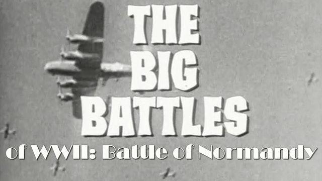 Big Battles of World War II: Battle Of Normandy