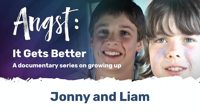 Angst: It Gets Better - Jonny and Liam