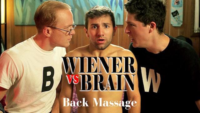 Wiener vs. Brain - Back Massage