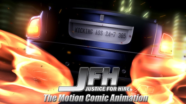 JFH: Justice For Hire - The Motion Comic Animation