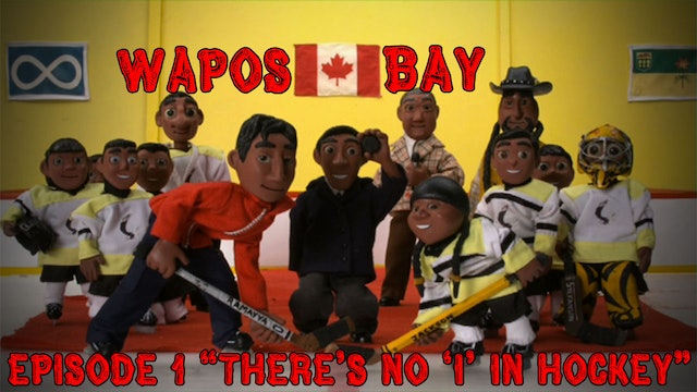 "Wapos Bay Ep1: ""There's No 'I' in Hockey"""