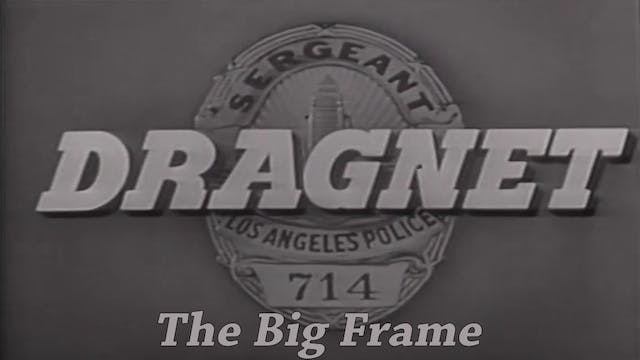 "Dragnet ""The Big Frame"""