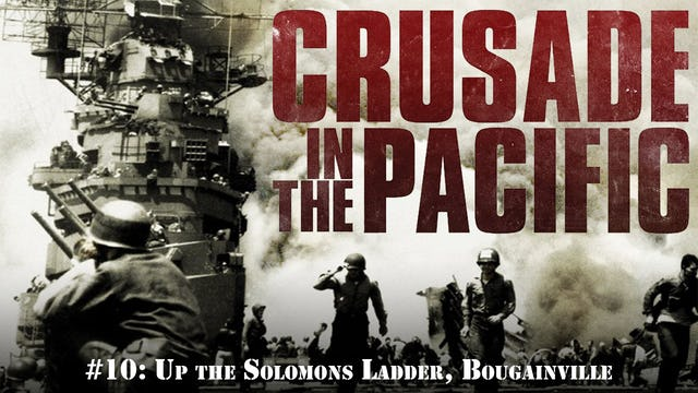"""Crusade in the Pacific- Chapter Ten: """"Up the Solomons Ladder, Bougainville"""""""
