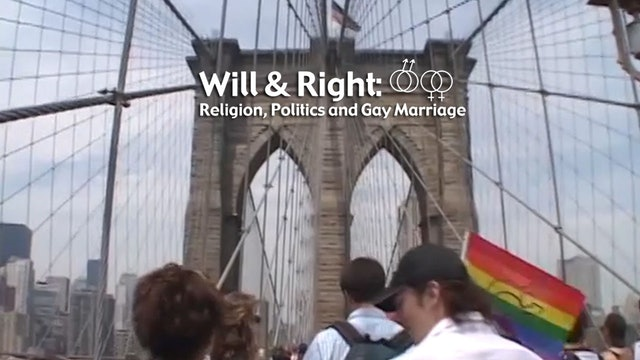 Will & Right: Religion, Politics and Gay Marriage