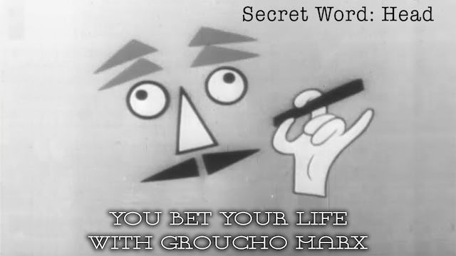 You Bet your Life with Groucho Marx - Secret Word - Head
