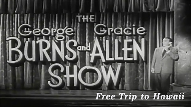 The George Burns and Gracie Allen Show - Free Trip to Hawaii