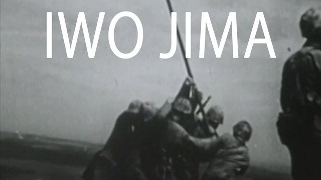 "Combat Camera: The Pacific- ""Battle of Iwo Jima (MacArthur Liberates Manila-Iwo Jima)"""