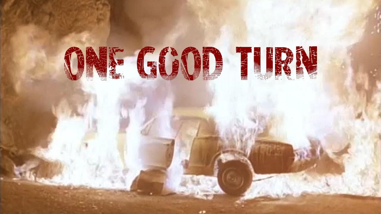 One Good Turn