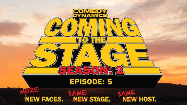 Coming to the Stage: Episode 205