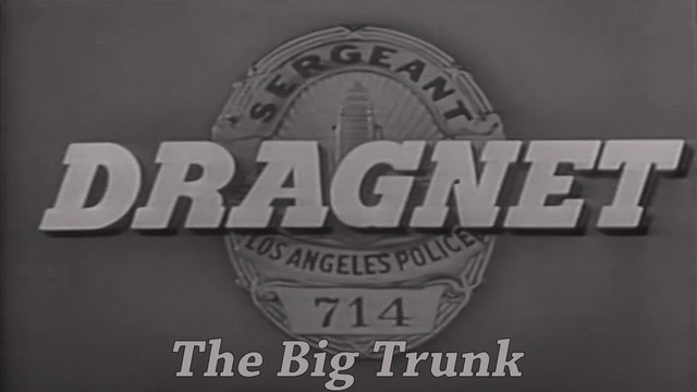 "Dragnet ""The Big Trunk"""