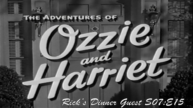 "Ozzie & Harriet ""Rick's Dinner Guest"""