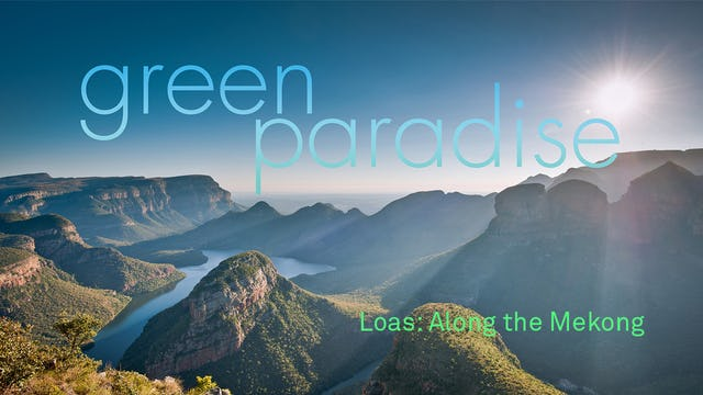 Green Paradise Ep 8 - Laos: Along the Mekong