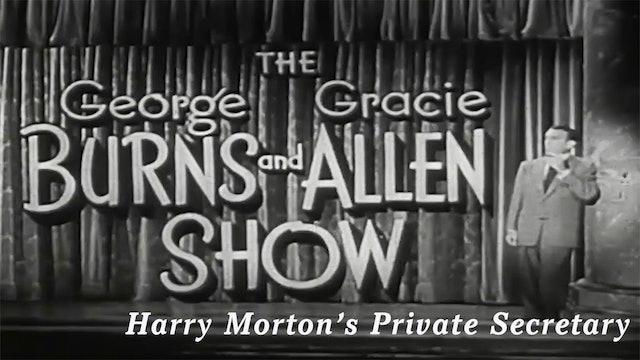 The George Burns and Gracie Allen Show - Harry Morton's Private Secretary