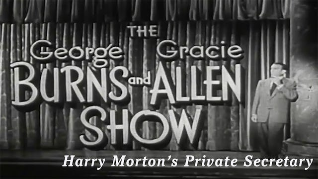 The George Burns and Gracie Allen Show - Harry Morton's Private Secretary