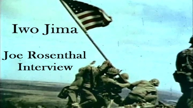 "Colors of War: Pacific- ""Iwo Jima: The Joe Rosenthal Interview"""