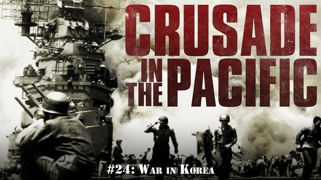 "Crusade in the Pacific- Chapter Twenty-Four: ""War in Korea"""