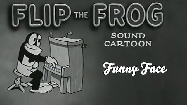 Flip the Frog: Funny Face