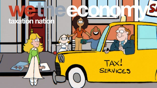 We The Economy: Taxation Nation