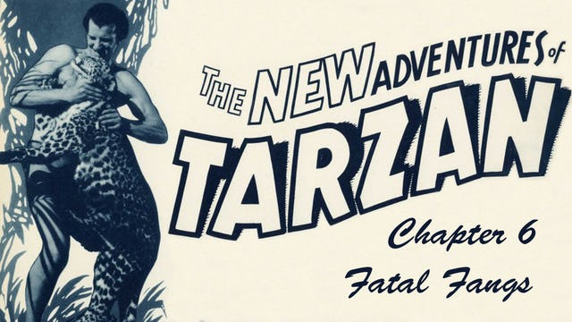 "The New Adventures of Tarzan: Chapter 6 ""Fatal Fangs"""
