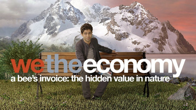 We The Economy: A Bee's Invoice: The Hidden Value in Nature