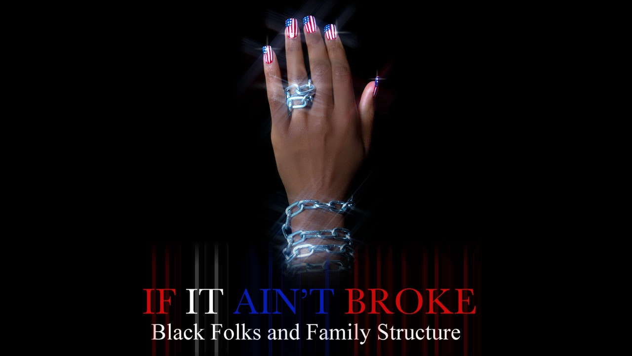 If it Ain't Broke: Black Folks and Family Structure