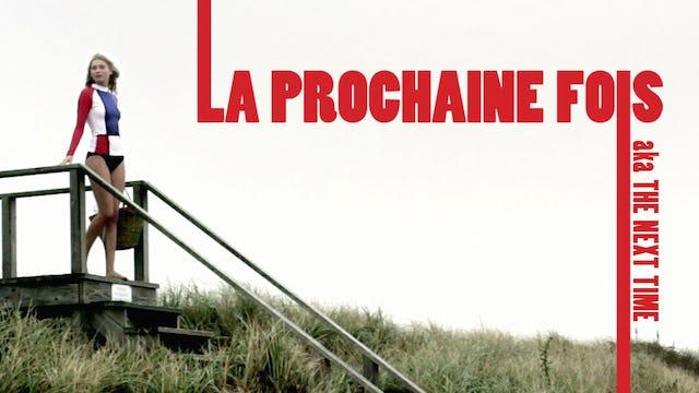 La Prochaine Fois (The Next Time)