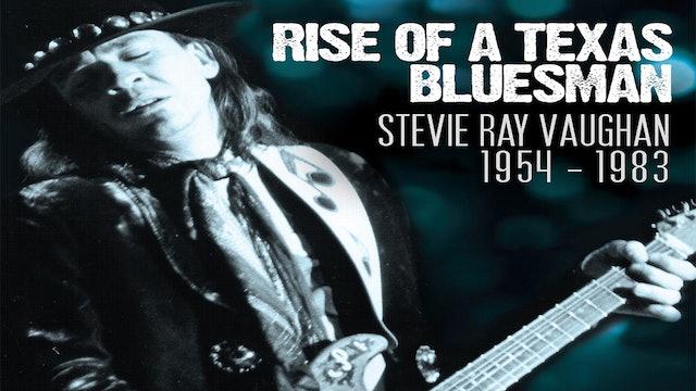 Rise of a Texas Bluesman: Stevie Ray Vaughan 1954-1983