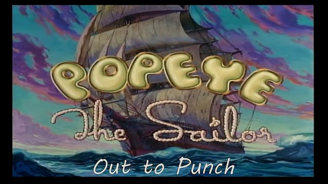 "Popeye the Sailor Man ""Out to Punch"""