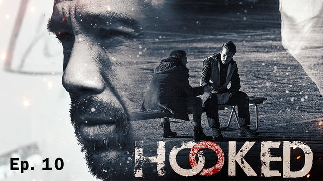 Hooked: Episode 10