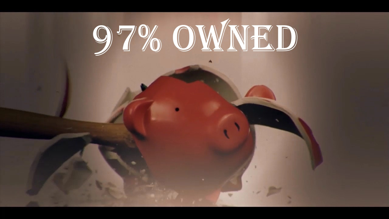 97% Owned: Part 1