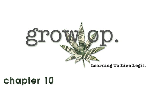 Grow Op: Chapter 10 - I'm Sorry Charles