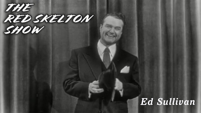 The Red Skelton Show - Ed Sullivan