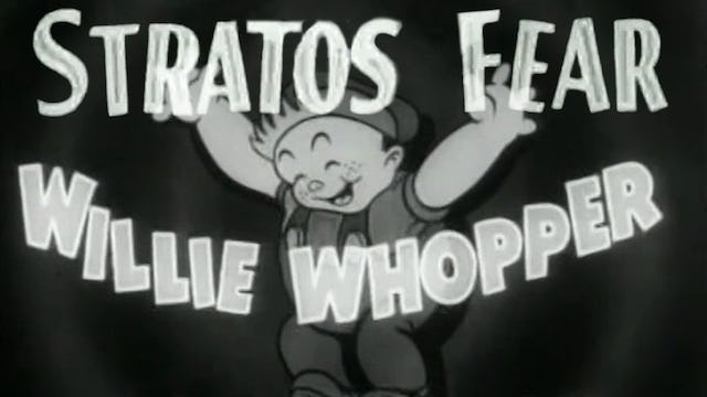 Willie Whopper: Stratos-Fear