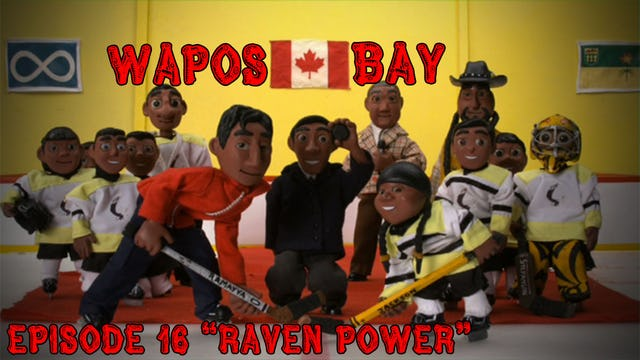 "Wapos Bay Ep16: ""Raven Power"""