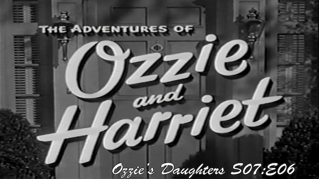 "Ozzie & Harriet ""Ozzie's Daughters"""