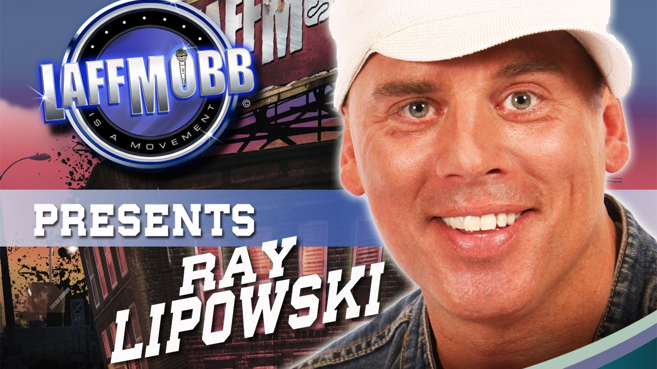 LAFF MOBB Presents Ray Lipowski