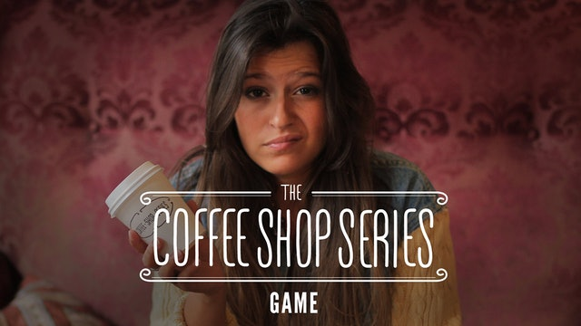 "The Coffee Shop Series - Episode 3: ""Game"""