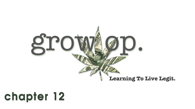 Grow Op: Chapter 12 - Be There