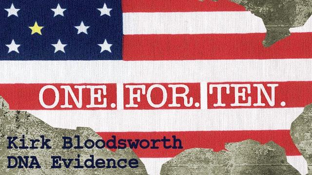 One For Ten - Kirk Bloodsworth: DNA Evidence