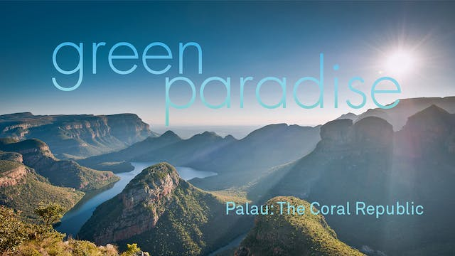 Green Paradise Ep 14 -  Palau: The Co...