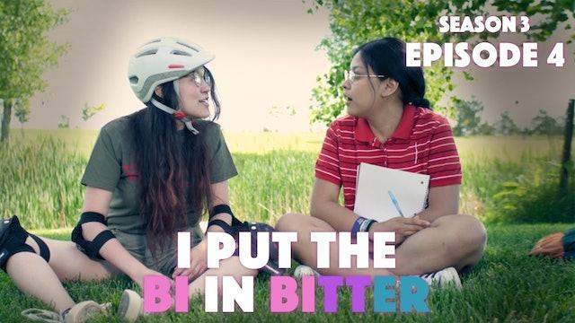 I Put The Bi In Bitter - Season 3 Episode 4