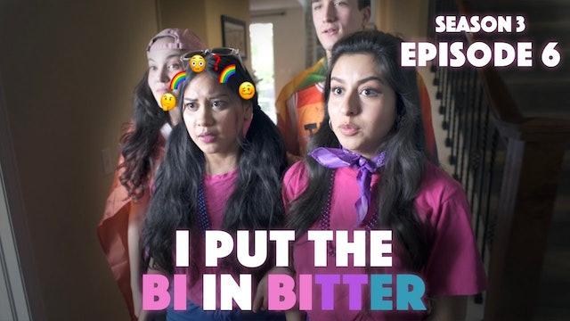 I Put The Bi In Bitter - Season 3 Episode 6