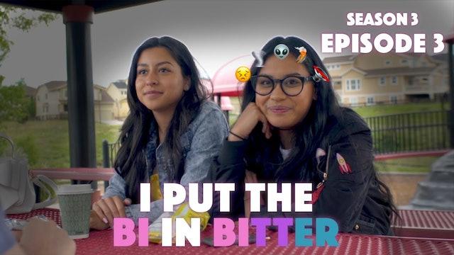 I Put The Bi In Bitter - Season 3 Episode 3