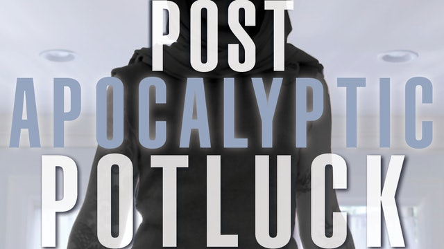 Post-Apocalyptic Potluck