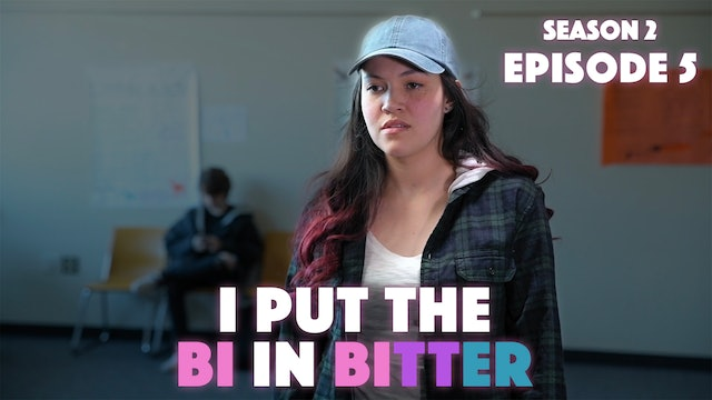 I Put The Bi In Bitter - Season 2 Episode 5