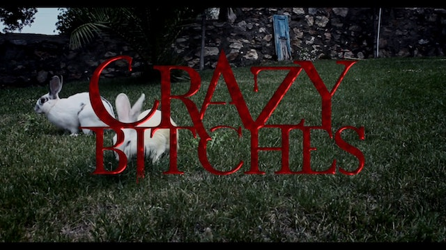 Crazy Bitches Season 1 Episode 1