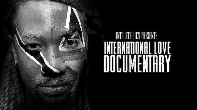 Int'l Stephen Presents: International Love Documentary